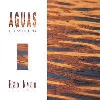 Rao Kyao – Águas Livres