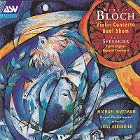 Michael Guttman, Royal Philharmonic Orchestra, José Serebrier – Bloch: Violin Concerto; Baal Shem