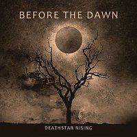 Before The Dawn – Deathstar Rising