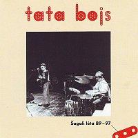 Tata Bojs – Šagalí léta 89-97