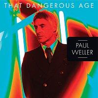Paul Weller – That Dangerous Age