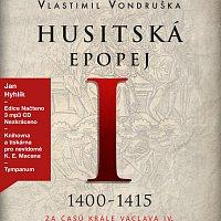 Jan Hyhlík – Husitská epopej I. - Za časů krále Václava IV. (1400-1415) (MP3-CD)