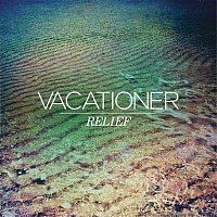 Vacationer – Relief