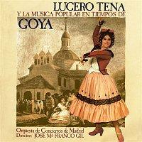 Lucero Tena – Lucero Tena y la música popular en los tiempos de Goya