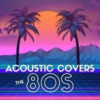 Různí interpreti – Acoustic Covers the 80s