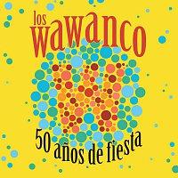 Los Wawanco – 50 Anos De Fiesta