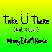 Skrillex & Diplo – Take U There (feat. Kiesza) [Missy Elliott Remix]