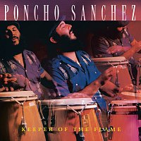 Poncho Sanchez – Keeper Of The Flame