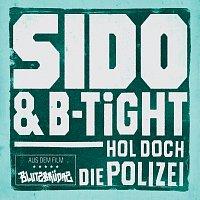 Sido, B-Tight – Hol doch die Polizei