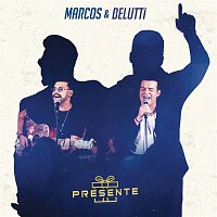 Marcos & Belutti – Presente