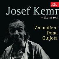 Josef Kemr – Dyk: Zmoudření Dona Quijota