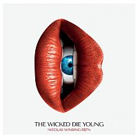 Various  Artists – Nicolas Winding Refn Presents: The Wicked Die Young