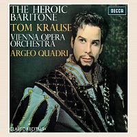Tom Krause, Wiener Opernorchester, Argeo Quadri – Tom Krause: The Heroic Baritone