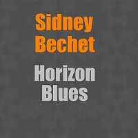 Sidney Bechet – Horizon Blues