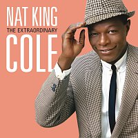 Nat King Cole – The Extraordinary