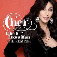 Cher – Take It Like A Man Remixes