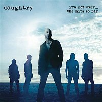 Daughtry – It's Not Over....The Hits So Far