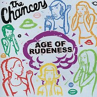 The Chancers – Age Of Rudeness
