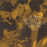 Robert Bradley's Blackwater Surprise – Live