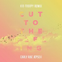 Carly Rae Jepsen – Cut To The Feeling [Kid Froopy Remix]