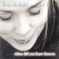 Lisa Ekdahl – When Did You Leave Heaven