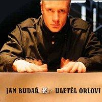 Jan Budař – Uletět orlovi