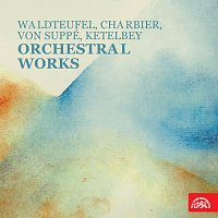 Různí interpreti – Orchestrální skladby (Waldteufel, Charbier, von Suppé, Ketelbey)