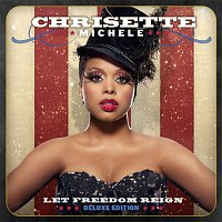 Chrisette Michele – Let Freedom Reign [Deluxe Edition]