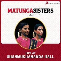 Matunga Sisters, Traditional – Live at Shanmukhananda Hall