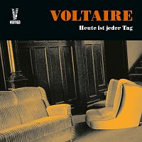 Voltaire – Heute ist jeder Tag [Extended Edition]