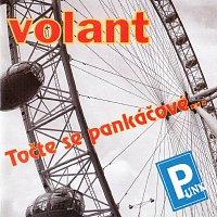 Volant – Točte se pankáčové...