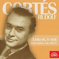 Rudolf Cortés – Lásko má, ty nevíš (a další nahrávky z roku 1956-57)