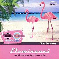 Flamingosi – Seti se naseg zaveta