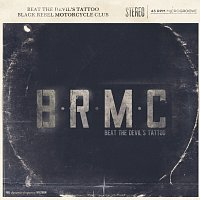 Black Rebel Motorcycle Club – Beat The Devil's Tattoo