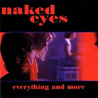 Naked Eyes – Everything And More