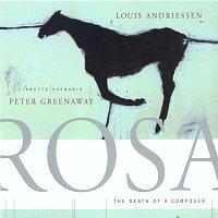 Reinbert de Leeuw, Schonberg Ensemble, Asko Ensemble – Louis Andriessen: Rosa - The Death Of A Composer