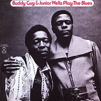 Buddy Guy, Junior Wells – Buddy Guy & Junior Wells Plays The Blues