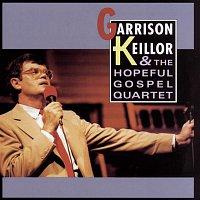 Garrison Keillor, The Hopeful Gospel Quartet – Garrison Keillor And The Hopeful Gospel Quartet