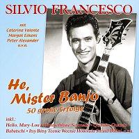 Silvio Francesco – He, Mister Banjo - 50 grosze Erfolge