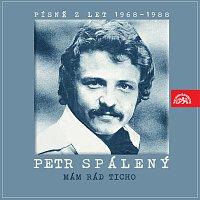 Petr Spálený – Mám rád ticho... Písně z let 1968-1988