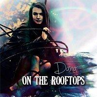 Dana – On The Rooftops