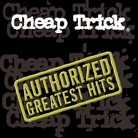 Cheap Trick – Authorized Greatest Hits
