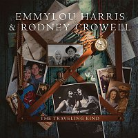 Emmylou Harris & Rodney Crowell – The Traveling Kind
