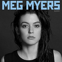 Meg Myers – Sorry