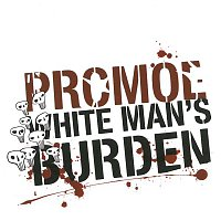 Promoe – White Man's Burden