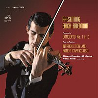 Erick Friedman, Niccoló Paganini, Walter Hendl, Chicago Symphony Orchestra – Paganini: Violin Concerto No. 1 in D Major, Op. 6 - Saint-Saens: Introduction et Rondo capriccioso in A Minor, Op. 28