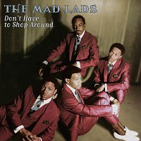 The Mad Lads – Don't Have To Shop Around [Remastered]