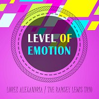 Lorez Alexandria – Level Of Emotion
