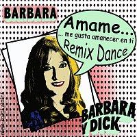 Barbara Y Dick, Barbara Bourse – Amame, me gusta amanecer en ti