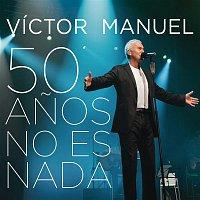 Victor Manuel – 50 Anos No Es Nada (En Directo)